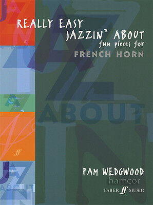 Really Easy Jazzin' About Fun Pieces for French Horn Music Book Pam Wedgwood