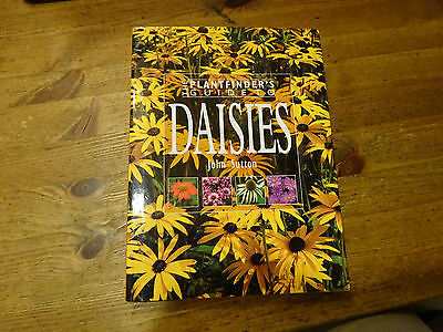 The Plantfinder's Guide to Daisies by John Sutton (Hardback, 2001)