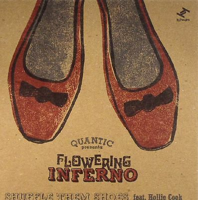 QUANTIC presents FLOWERING INFERNO feat HOLLIE COOK - Shuffle Them Shoes - 7""