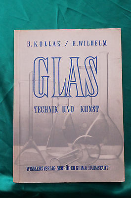 Glass Technology and Art - Kollak & Wilhelm - German Text - 1957