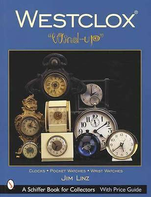 Vintage Westclox Clocks, Pocket Watches, Wristwatches c1900-1970 Collector Guide