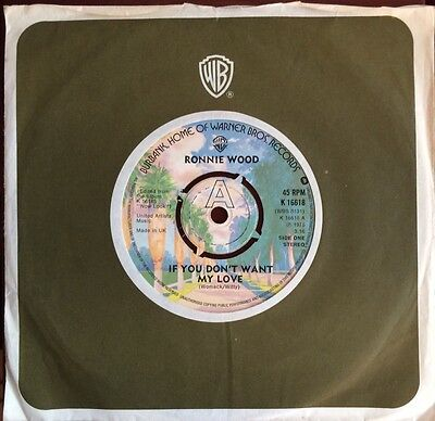 """RONNIE WOOD (Rolling Stones) 1975 solo 7"""" vinyl single """"IF YOU DONT WANT MY LOVE"""