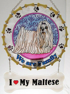 "Maltese Suncatcher  "" I Love My Maltese "" ""we Are Family"" Dog Glass Window Panel"