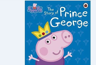 Peppa Pig And The Story Of Prince George Hardback Childrens Book