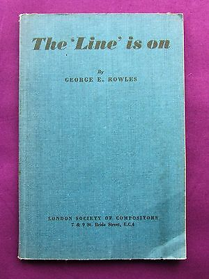 """Letterpress Printing Adana THE """"LINE"""" IS ON London Society of Compositors 100yrs"""
