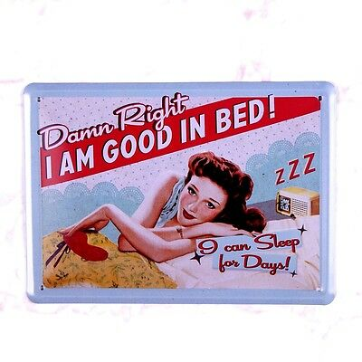 Metal Tin Sign I Am Good In Bed Home Pub Bar Wall Decoration