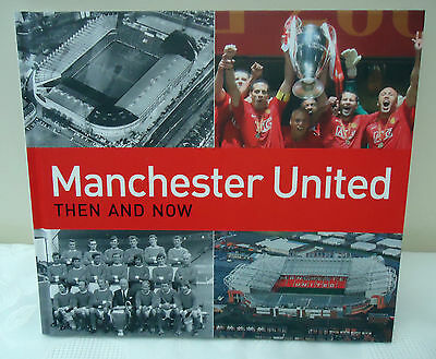 MANCHESTER UNITED NOW AND THEN  SIGNED  1st EDITION  COPY