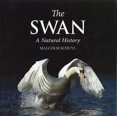 The Swan: A Natural History, Malcolm Schuyl, New Book, 1906122407