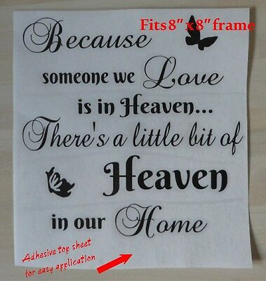 """Vinyl Sticker Fits Frame 8 x 8"""" BECAUSE SOMEONE WE LOVE IS IN HEAVEN - QUOTE"""