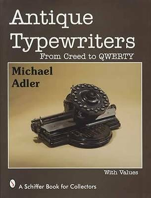 Antique Typewriters Collector Reference w Prices 1850s Up w 250 Models Shown