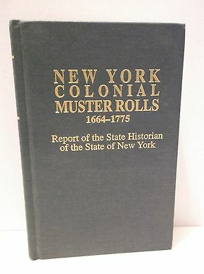 New York Colonial Muster Rolls 1664-1775 Volume 1 Genealogy Research