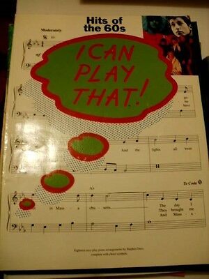 I can play that sheet music  & song book hits of the 60s