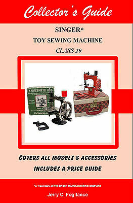 Singer 20 Toy Child's Miniature Sewing Machine COLLECTOR'S ANTIQUE PRICE GUIDE