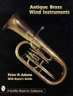 Antique Brass Wind Instruments Collector ID Guide Trombone Trumpet & More