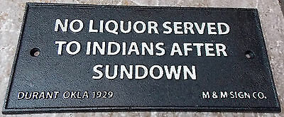 "Superb Heavy Cast Iron Sign "" No Liquor Served To Indians After Sundown """
