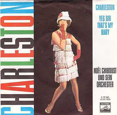 "S7 1959 "" NOEL CHIBOUST  /  Charleston & Yes Sir That's My Baby "" PS"