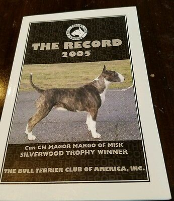 Bull Terrier Club The Record 2005 Book
