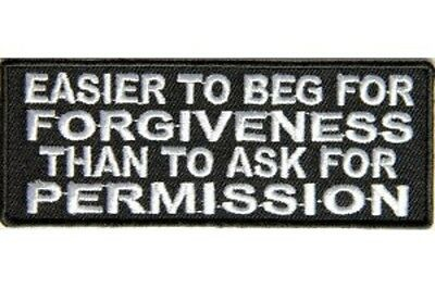 Easier To Beg For Forgiveness Embroidered Patch