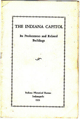 The Indiana Capitol Its Predecessors and Related Buildings 1953 Vintage Booklet