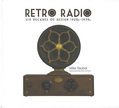 Retro Vintage Radios 60 yrs of Design Styles 1920s-1970s Collector Reference