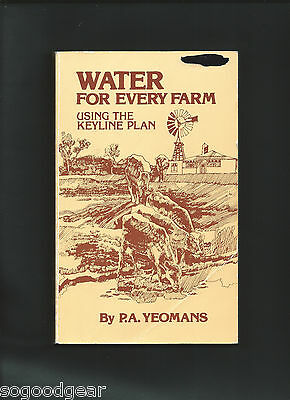 WATER FOR EVERY FARM, KEYLINE PLAN, P.A. YEOMANS, 250 pages