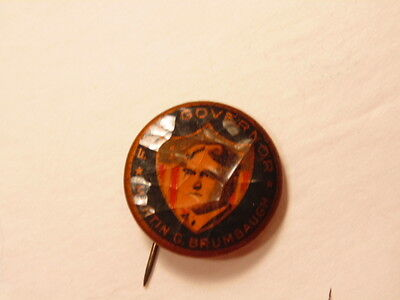 Circa 1915 Martin Brumbaugh for Governor (Pennsylvania) pin