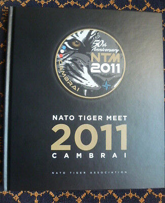 """50th ANNIVERSARY NATO TIGER MEET 2011 CAMBRAI""-NATO TIGER ASSOCIATION~B.A.103~~"
