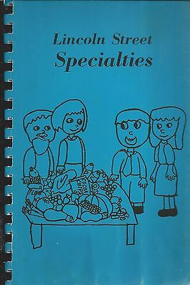 *northborough Ma 1987 Lincoln Street School Specialties Cook Book *pto Recipes