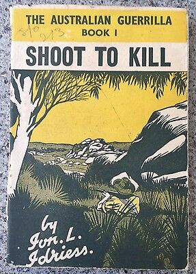 1942 1st SHOOT TO KILL by ION Idriess - first book in the Guerrilla Series RARE
