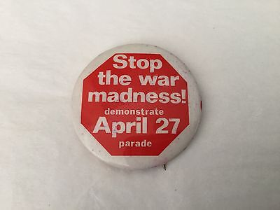 "1 3/4"" pin Stop the War Madness demonstrate April 27 parade"