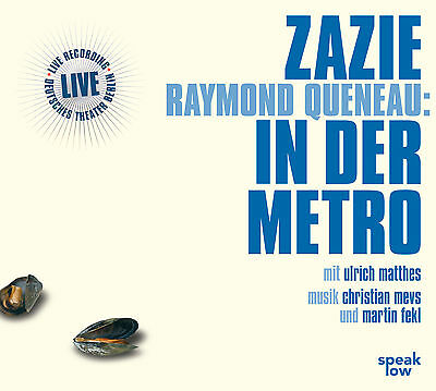 Zazie in der Metro, 2 Audio-CDs Raymond Queneau