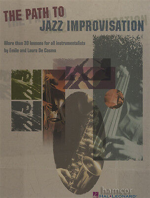The Path to Jazz Improvisation Over 30 Lessons for all Instrumentalists