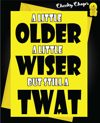 Funny/ Novelty/ Comedy / Rude Cheeky Chops Cards - Birthday / TWAT - C70