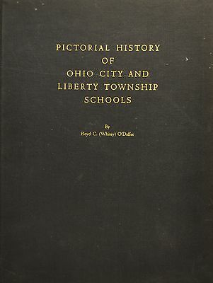 PICTORIAL HISTORY OF OHIO CITY AND LIBERTY TOWNSHIP SCHOOLS - O'Daffer