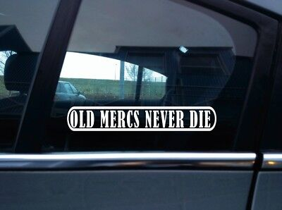 2x OLD MERCS  NEVER DIE stickers. For classic / vintage Mercedes merc