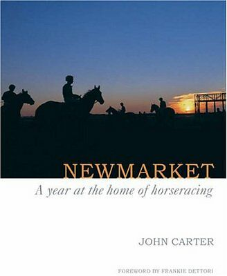 Newmarket: A Year at the Home of Horse Racing - John Carter (HB, 2008) - VGC!