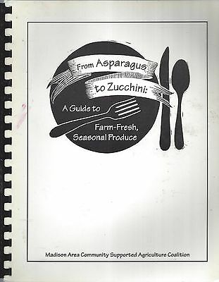 *Madison Wi 1996 From Asperagus To Zucchini Cook Book *Wisconsin Community *Rare