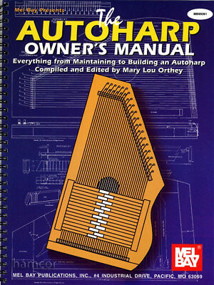 The Autoharp Owner's Manual Mary Lou Orthey Maintaining to Building Repairing