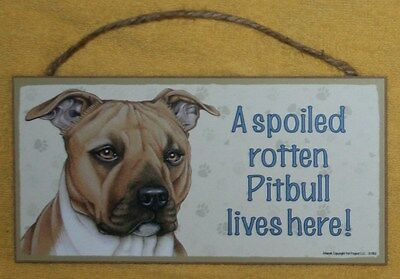 Spoiled Rotten Pit Bull Terrier Brown 5 x 10 Wood SIGN Plaque USA Made