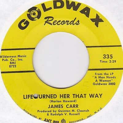 JAMES CARR - LIFE TURNED HER THAT WAY, US,  Goldwax, 335,    '68
