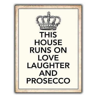 METAL SIGN WALL PLAQUE THIS HOUSE RUNS ON LOVE PROSECCO Quote Print Room Decor