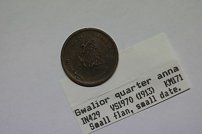 India Gwalior 1/4 Anna 1913 Small Flan & Date Nice Details A60 #k3577
