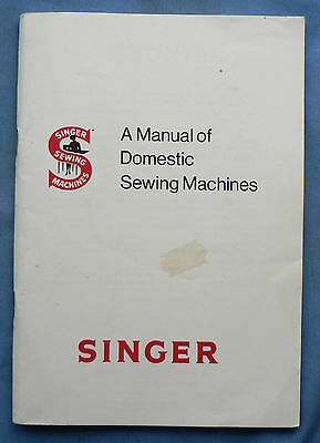 Singer A Manual of Domestic Sewing Machines 1963