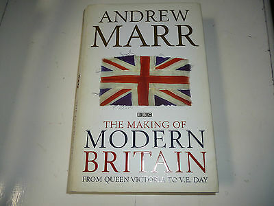 The Making of Modern Britain by Andrew Marr (Hardback, 2009)