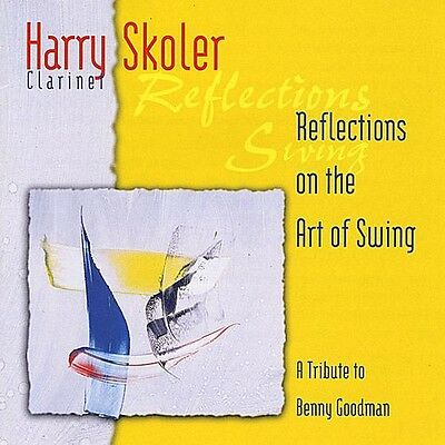 Harry Skoler - Reflections on the Art of Swing [New CD]