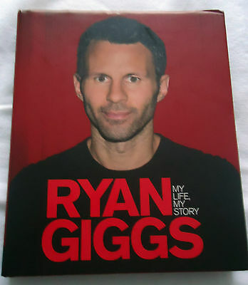 Ryan Giggs (Autobiography)My Life My Story First Edition  Signed Copy