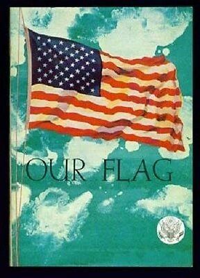 OUR FLAG 1966 89th Congress 2nd Session House Doc. #473 - mm4124m -