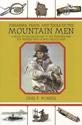 Old West Firearms Traps &  Tools Guide Mountain Men