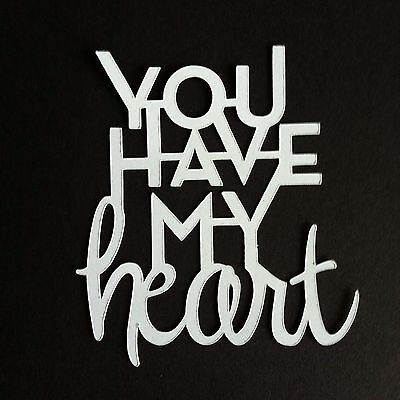 6 X You Have My Heart Phrase/word Die Cut Shapes-Love Wedding Anniversary