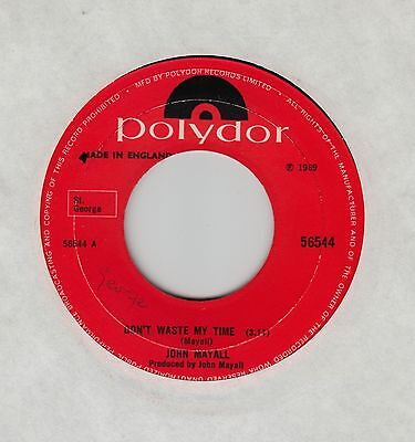 "JOHN MAYALL Don't Waste My Time/Don't Pick A Flower UK 7"" VG+ Cond"